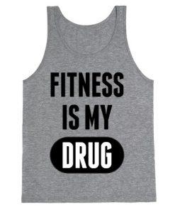 Fitnes Is May Drug Tank Top