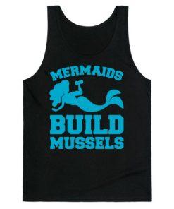 Mermaids Build Mussels Tank Top