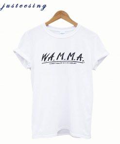 W.A.M.M.A. Women Against Men Making Art T-Shirt