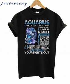 10 things Aquarius your lights out T-shirt