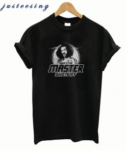 Who's the Master Sho Nuff T-Shirt