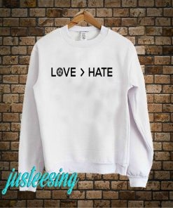 Love Hate Sweatshirt