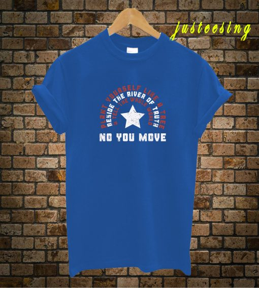 No You Move T-Shirt