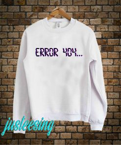 Error 404 Sweatshirt