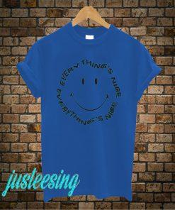 Everything's Nice T-Shirt