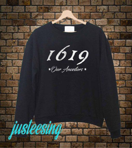 1619 Sweatshirt